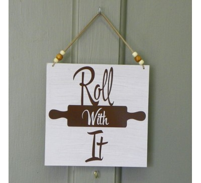Wooden Sign - Roll With It